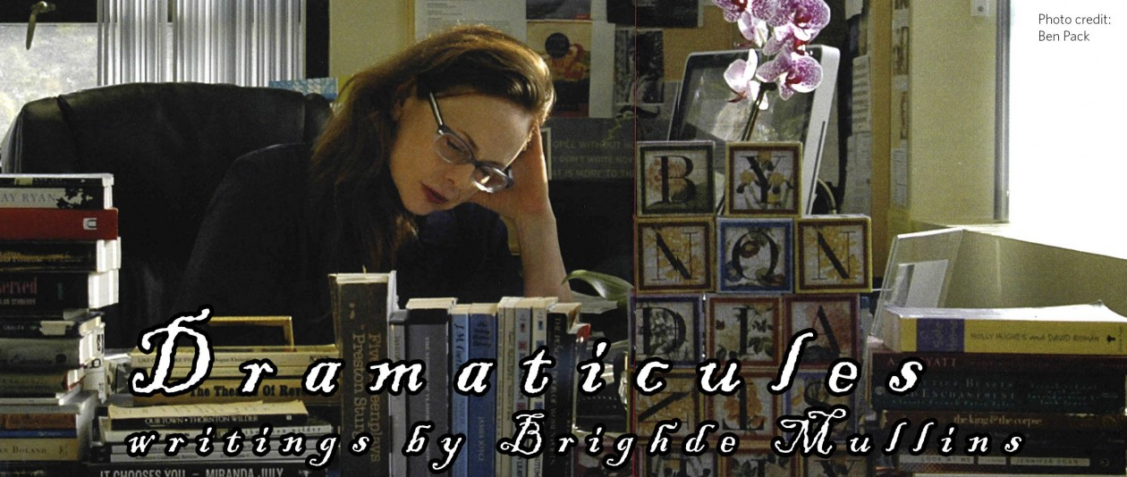 Dramaticules, writings by Brighde Mullins